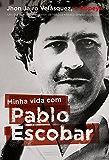 Minha vida com Pablo Escobar