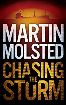 Chasing The Storm: An Assassination Thriller (Rygg & Marin Thrillers Book 1) (English Edition) de [Molsted, Martin]