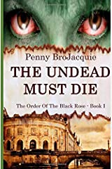 The Undead Must Die (The Order of the Black Rose) (Volume 1) Paperback