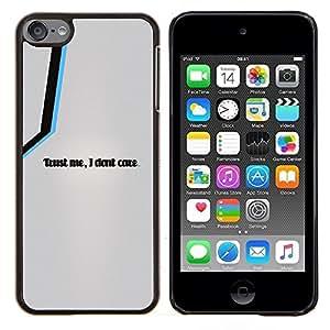 Trust Me I Do not Care - Metal de aluminio y de plástico duro Caja del teléfono - Negro - iPod Touch 6