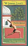 by Sanchez, Tony, Wong-Sanchez, Sandy 84 Asanas - Level I: Practice Manual (2012) Paperback