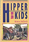 Hipper Than Our Kids, Bruce Pollock, 0028720636