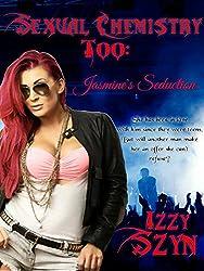 Sexual Chemistry Too: Jasmine's Seduction