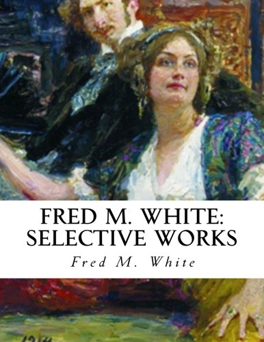 Fred M. White: Selective Works