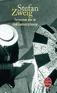 Ivresse de la métamorphose, Zweig, Stefan (1881-1942)