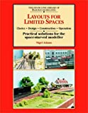Layouts for Limited Spaces: Choice, Design, Construction, Operation - Practical Solutions for the Space-starved Modeller (Silver Link Library of Railway Modelling) by Nigel Adams (1998) Paperback
