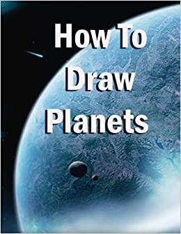 How To Draw Planets Simple Steps To Draw Planets Learn To Draw