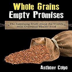 Whole Grains, Empty Promises