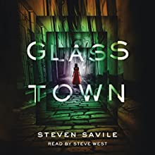 Glass Town Audiobook by Steven Savile Narrated by Steve West