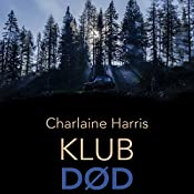 Klub død (True Blood 3) | Charlaine Harris