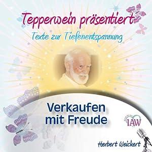 Tepperwein präsentiert: Verkaufen mit Freude (Texte zur Tiefenentspannung) Hörbuch