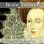 Brain Twister | Mark Phillips