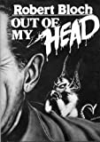 Out of My Head, Robert Bloch, 0915368307