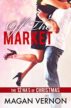 Off The Market by [Vernon, Magan, 12 NAs of Christmas]
