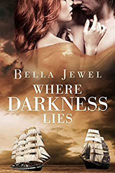 Where Darkness Lies (Criminals of the Ocean Book 2) by [Jewel, Bella]