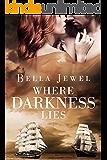 Where Darkness Lies (Criminals of the Ocean Book 2)