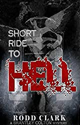 Short Ride to Hell (A Brantley Colton Mystery Book 1)