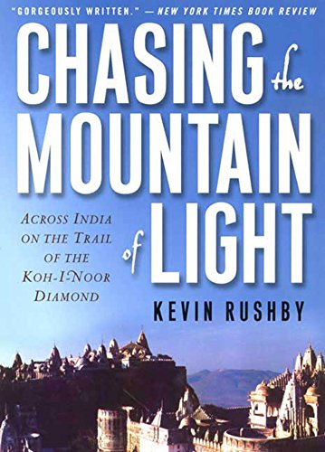 Chasing the Mountain of Light: Across India on the Trail of the Koh-i-Noor Diamond ()