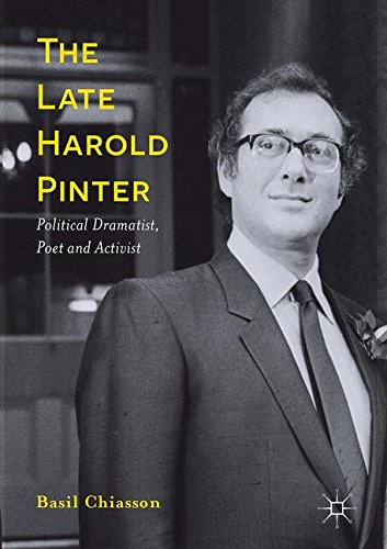 The late Harold Pinter:political dramatist- poet and activist