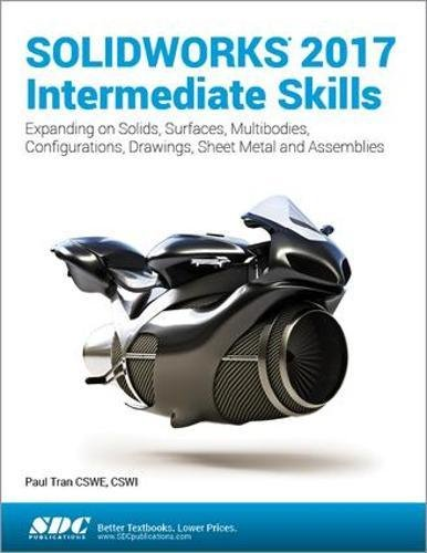 SOLIDWORKS 2017 Intermediate Skills by SDC Publications