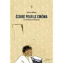 Écrire pour le cinéma: Les clés de la scénarisation (French Edition)