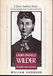 Laura Ingalls Wilder: Pioneer and Author : Biographies for Young Readers