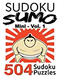 img - for Sudoku Sumo Mini - Volume 1: 504 Sudoku Puzzles (Easy, Medium, Hard) - Volume 1 book / textbook / text book