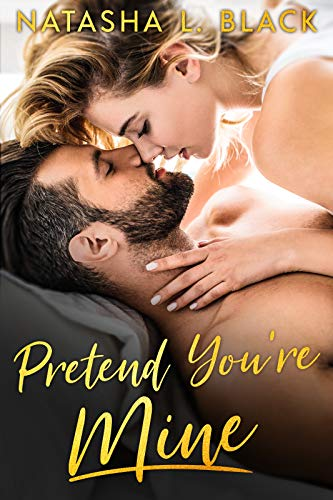Pretend You're Mine (Friends With Benefits With Your Best Friend)