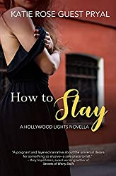 How to Stay: A Hollywood Lights Novella (The Hollywood Lights Series)
