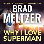 Why I Love Superman | Brad Meltzer