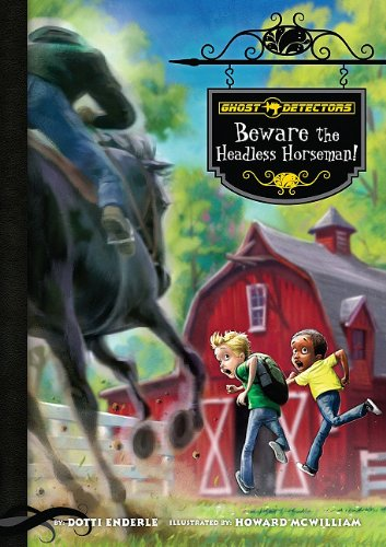 Beware the Headless Horseman! (Ghost Detectors) - Ghost Detectors Book