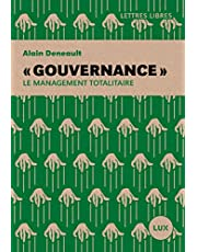 « Gouvernance »: Le management totalitaire (French Edition)
