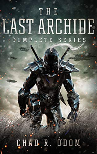 The Last Archide: Complete Series by [Odom, Chad R.]