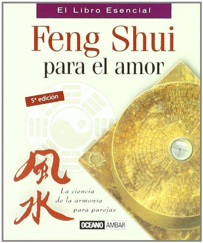Feng Shui para el amor (Minilibros/El libro esencial)