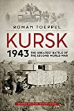 Kursk 1943: The Greatest Battle of the Second World War (Modern Military History)
