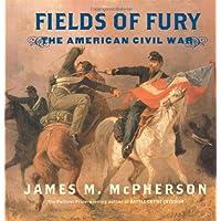 Fields of Fury: The American Civil War