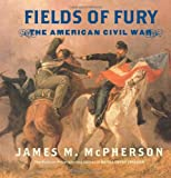 img - for Fields of Fury: The American Civil War book / textbook / text book