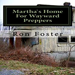 Martha`s Home For Wayward Preppers
