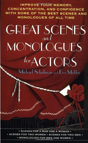 Great Scenes and Monologues for Actors: Improve Your Memory, Concentration & Confidence with Some of the Best Scenes
