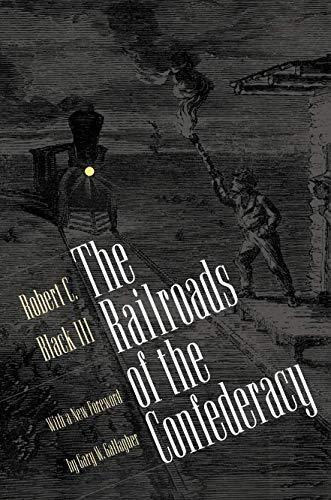 - The Railroads of the Confederacy