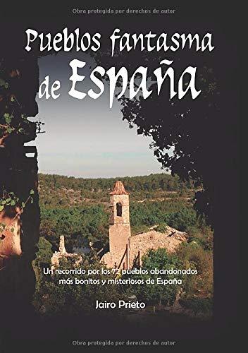 PUEBLOS FANTASMA DE ESPAÑA: Amazon.es: Prieto, Jairo: Libros