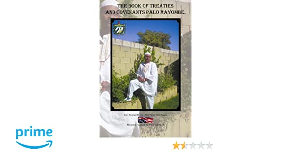 The Book of Treaties And Covenants Palo Mayombe.: Domingo B Lage: 9781463315726: Amazon.com: Books