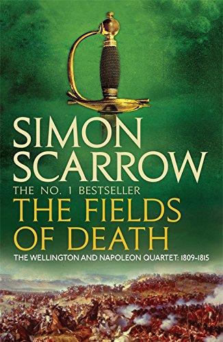 Read Online The Fields of Death (Wellington and Napoleon Quartet) pdf epub
