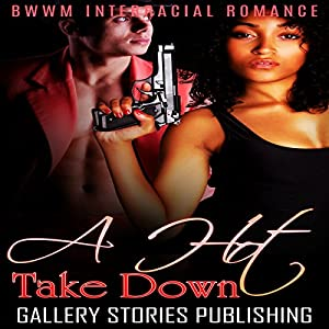 A Hot Take Down: BWWM Interracial Romance Audiobook