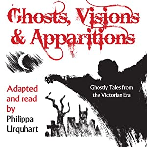 Ghosts, Visions, and Apparitions Audiobook