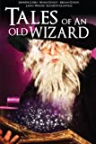 Tales of an Old Wizard, Jennifer Loiske and Marie Godley, 1291306013
