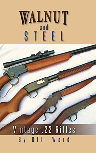 Target Walnut (Walnut and Steel: Vintage .22 Rifles)