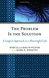 The Problem Is the Solution, Marcella Bakur Weiner and Mark B. Simmons, 0765704668