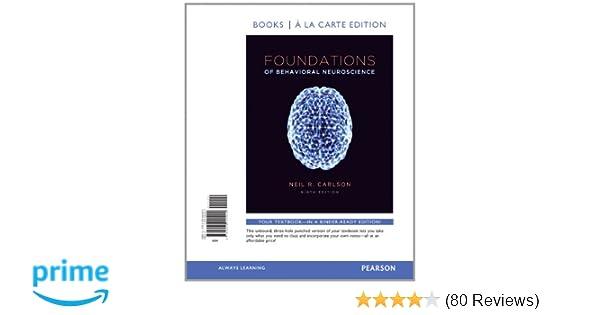 Foundations Of Behavioral Neuroscience Books A La Carte