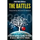 The Battles: A Fabulous Odyssey Seeking The Secret of Success and Positive Thinking.